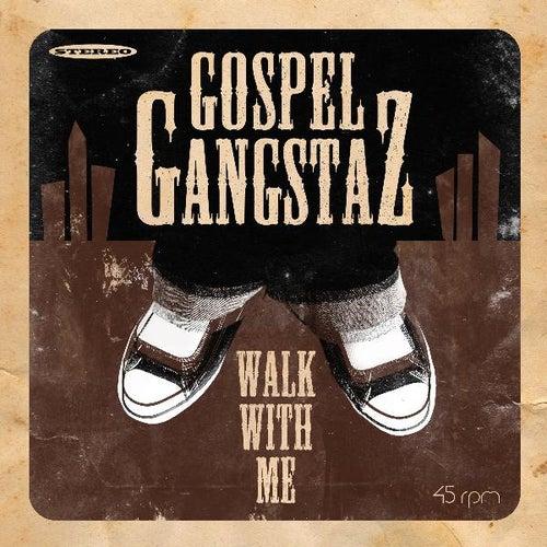 Walk With Me (feat. Mike B, Elway, City Mac & Young Job) by Gospel Gangstas