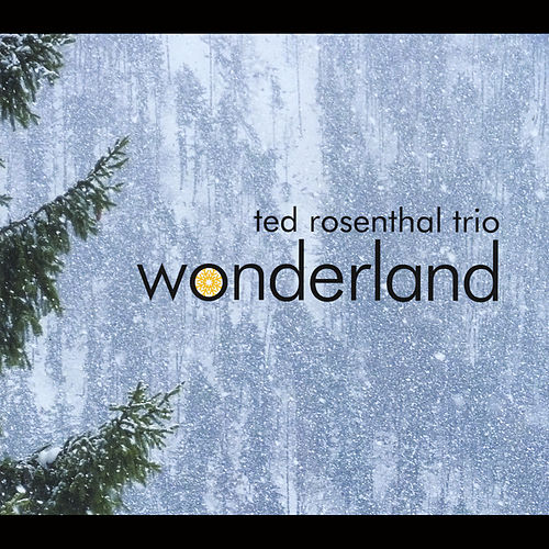 Wonderland by Ted Rosenthal