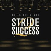 Stride 2 Success by LIL C