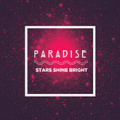 Stars Shine Bright by Paradise