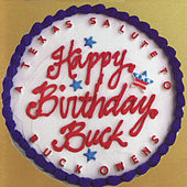 Happy Birthday Buck - A Texas Salute to Buck Owens de Various Artists