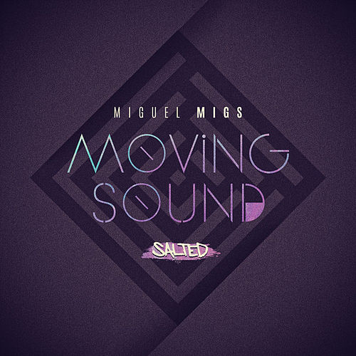 Moving Sound by Miguel Migs