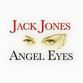 Angel Eyes - 30 Original Songs von Jack Jones