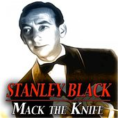 Mack the Knife - Original Recordings by Stanley Black