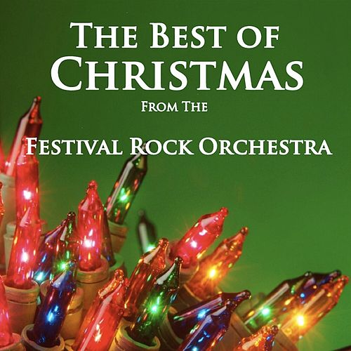 The Best of Christmas by The Festival Rock Orchestra