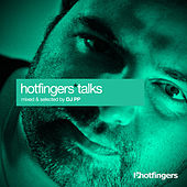 Hotfingers Talks (Selected and Mixed by DJ PP) von Various Artists