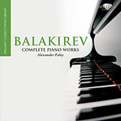 Balakirev: Complete Piano Works by Alexander Paley