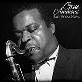 Bad! Bossa Nova [Original Album - Digitally Remastered] de Gene Ammons