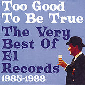 Too Good To Be True: The Very Best Of El Records 1985-1988 de Various Artists