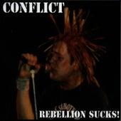 Rebellion Sucks! by Conflict