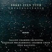 Tüür: Crystallisatio by Estonian Philharmonic Chamber Choir