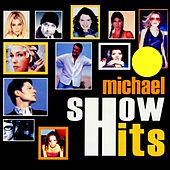Michael Show Hits by Various Artists