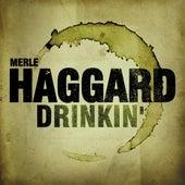 Drinkin' by Merle Haggard