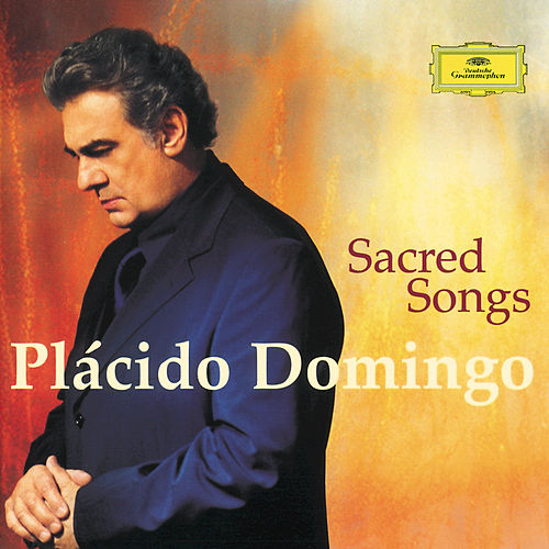 Plácido Domingo - Sacred Songs by Placido Domingo