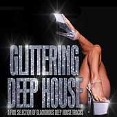 Glittering Deep House - a Fine Selection of Glamorous Deep House Tracks von Various Artists