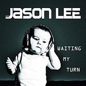 Waiting My Turn fra Jason Lee