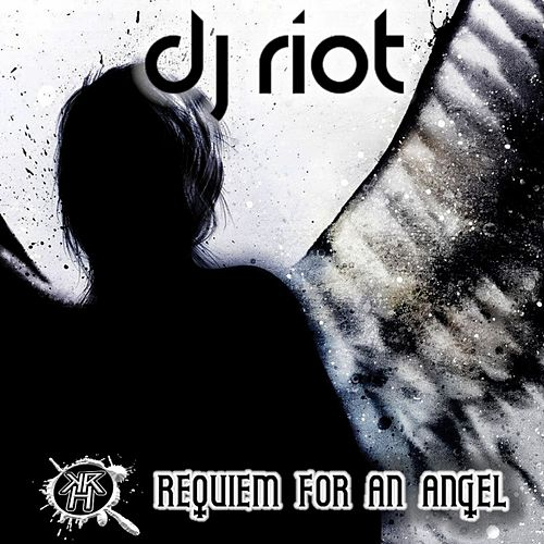 Requiem For An Angel - Single by DJ Riot