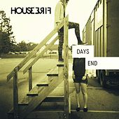 Days End by Housefire