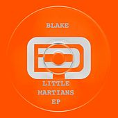 Little Martians Ep by Blake