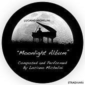 Moonlight Album Composed and Performed By Luciano Michelini de Luciano Michelini