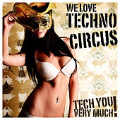 We Love - Techno Circus von Various Artists