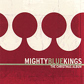 A Mighty Blue Christmas von The Mighty Blue Kings