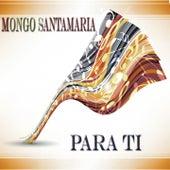 Para Ti de Mongo Santamaria