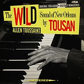 The Wild Sound of New Orleans by Tousan [Original 1958 Album - Digitally Remastered] de Allen Toussaint