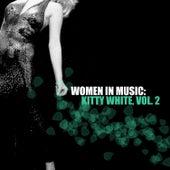 Women in Music: Kitty White, Vol. 2 by Kitty White