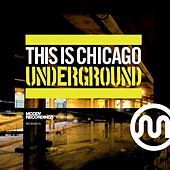 This Is Chicago Underground by Various Artists