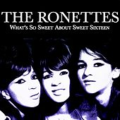 What's So Sweet About Sweet Sixteen de The Ronettes