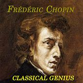 Frédéric Chopin - Classical Genius by Various Artists