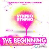 Erick Morillo, Harry Romero & Jose Nunez Present Sympho Nympho - the Beginning - no Mixed di Various Artists