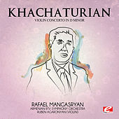 Khachaturian: Violin Concerto in D Minor (Digitally Remastered) by Ruben Agaronyan