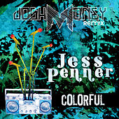 Colorful (Josh Money Remix) von Jess Penner