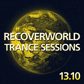 Recoverworld Trance Sessions 13.10 by Various Artists