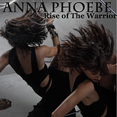 Rise of the Warrior by Anna Phoebe