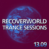 Recoverworld Trance Sessions 13.09 by Various Artists