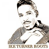 Ike Turner Roots by Various Artists