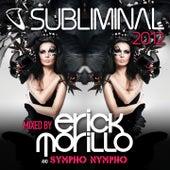Subliminal 2012 Mixed by Erick Morillo & Sympho Nympho di Various Artists