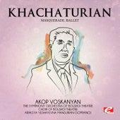 Khachaturian: Masquerade, Ballet (Digitally Remastered) de Araksya Yeshayevna Mansurian