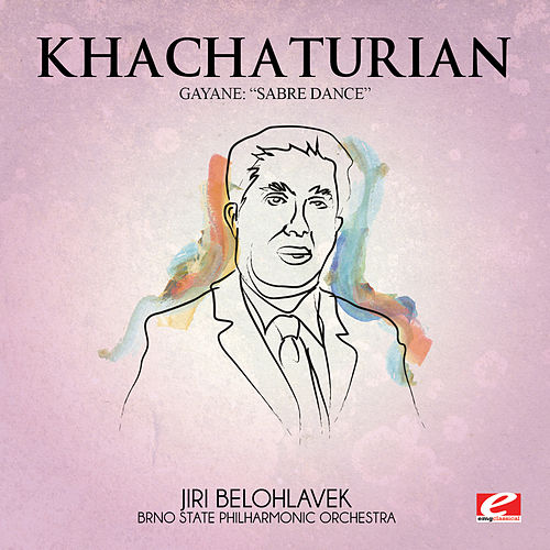 Khachaturian: Gayane: 'Sabre Dance' (Digitally Remastered) by Brno State Philharmonic Orchestra