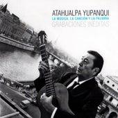 La Música, La Canción y la Palabra by Atahualpa Yupanqui