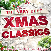 The Very Best Xmas Classics - The Greatest Christmas Hits & Festive Holiday Songs (Deluxe Edition) by Various Artists