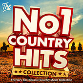 The No.1 Country Hits Collection - The Very Best Classic Country Music Album from the Stars of Western Country by Various Artists