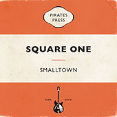 Square One by SmallTown