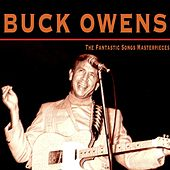 The Fantastic Songs Masterpieces by Buck Owens