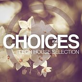 Choices, Vol. 14 (Tech House Selection) by Various Artists