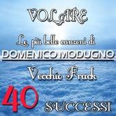 Le più belle canzoni di Domenico Modugno: 40 Successi de Domenico Modugno