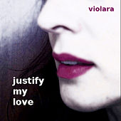 Justify My Love (Remixes) von Violara